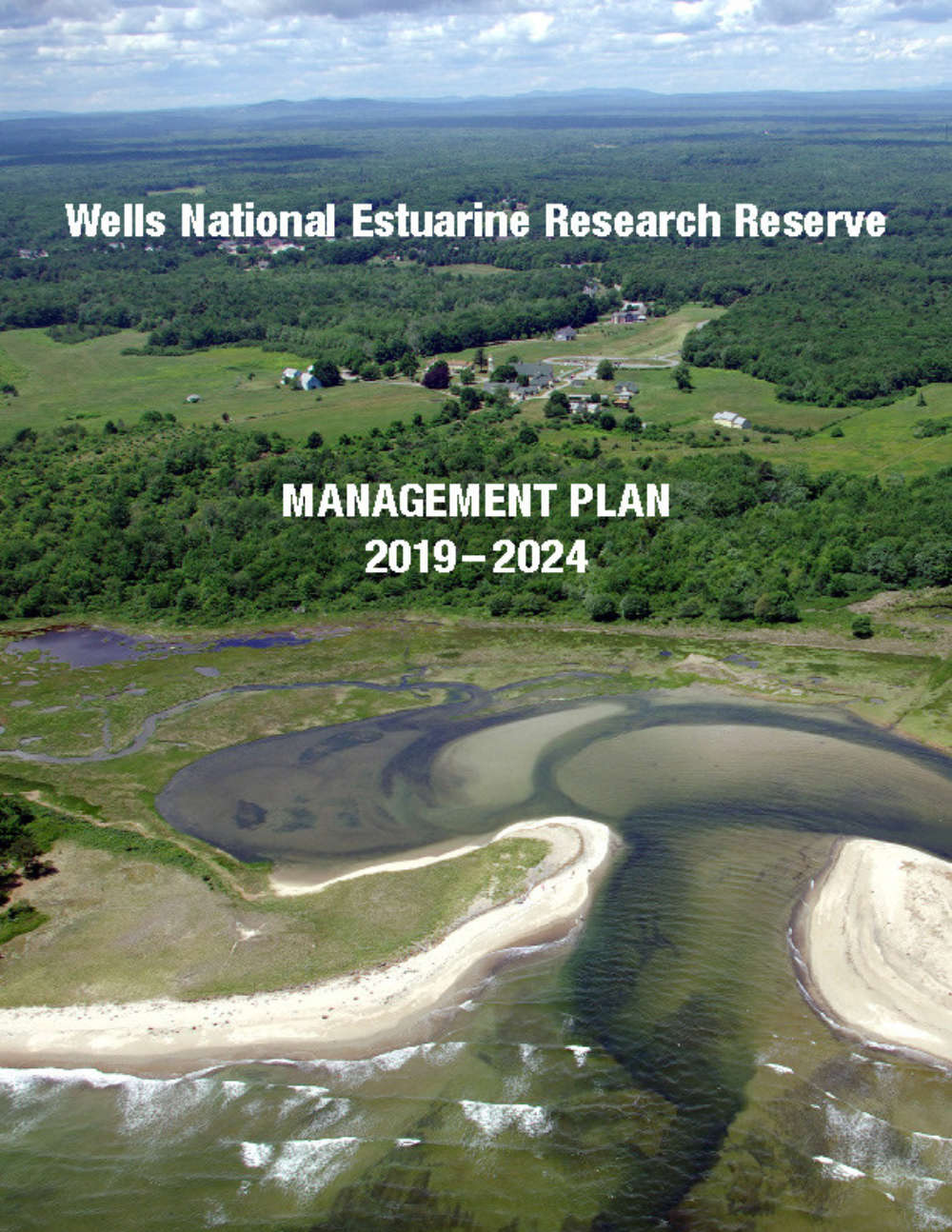 Cover image for Wells National Estuarine Research Reserve Management Plan 2019 to 2024, showing aerial view of Little River mouth and Laudholm campus.