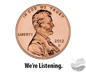 A penny for your thoughts? Expressed in a donation? We're listening.