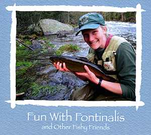 Cover of Fun with Fontinalis, showing Emily Bastian holding a trout